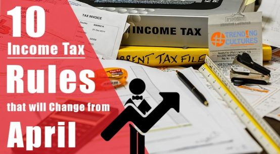 10 Income Tax Rules that Will Change from April 2018