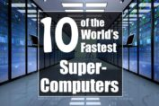 Top 10 of the Worlds Fastest Supercomputers