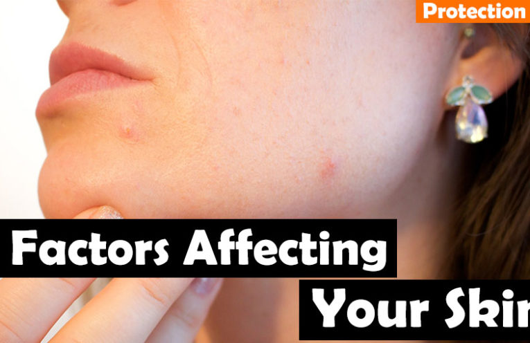 7 Environmental Factors that Affect the Skin and Some Protection Tips