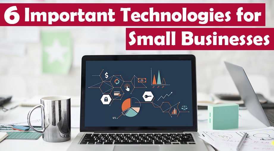 6 Essential Technologies Every Small Business Need [2019]