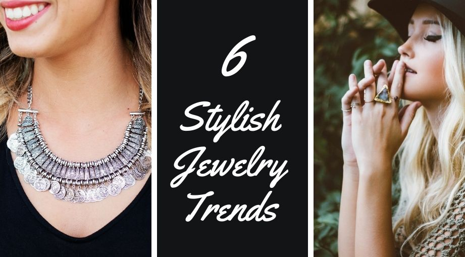 6 Stylish Jewelry Trends