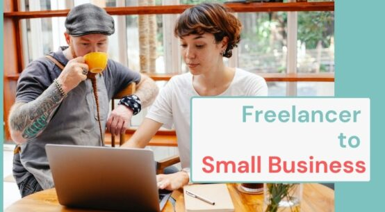Freelancer to Small Business