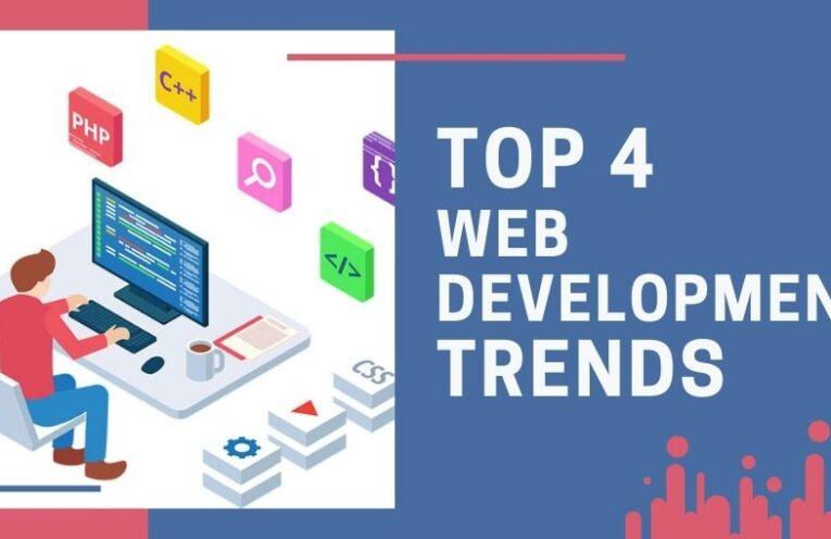 Top 4 Web Development Trends